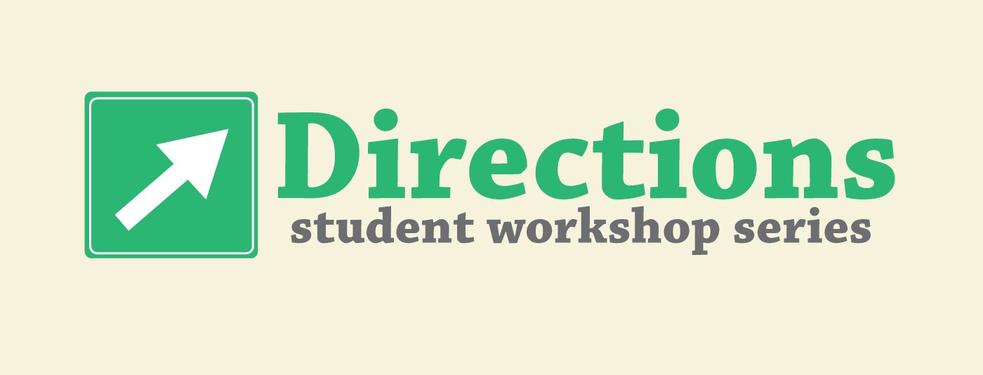 Directions Student Workshop Series